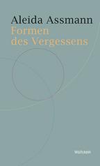 Aleida Assmann: Formen des Vergessens