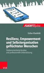 Resilienz, Empowerment und Selbstorganisation geflüchteter Menschen